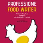 Finalmente un manuale in italiano di scrittura enogastronomica, uno strumento utile per alimentare una passione/professione