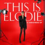 """ELODIE PRESENTA """"This is Elodie x Christmas EP"""""""