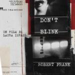"""Al via la proiezione del film documentario """"DON'T BLINK. Robert Frank"""", tra i più irriverenti fotografi americani"""