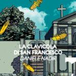 """A Gennaio in libreria """"La clavicola di San Francesco"""" di Daniele Nadir"""