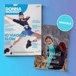 """""""Un'estate slow in Italia"""", Donna Moderna ci accompagna alla scoperta delle meraviglie storiche e naturali del nostro Paese"""